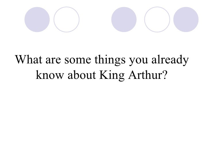 What are some things you already know about King Arthur?
