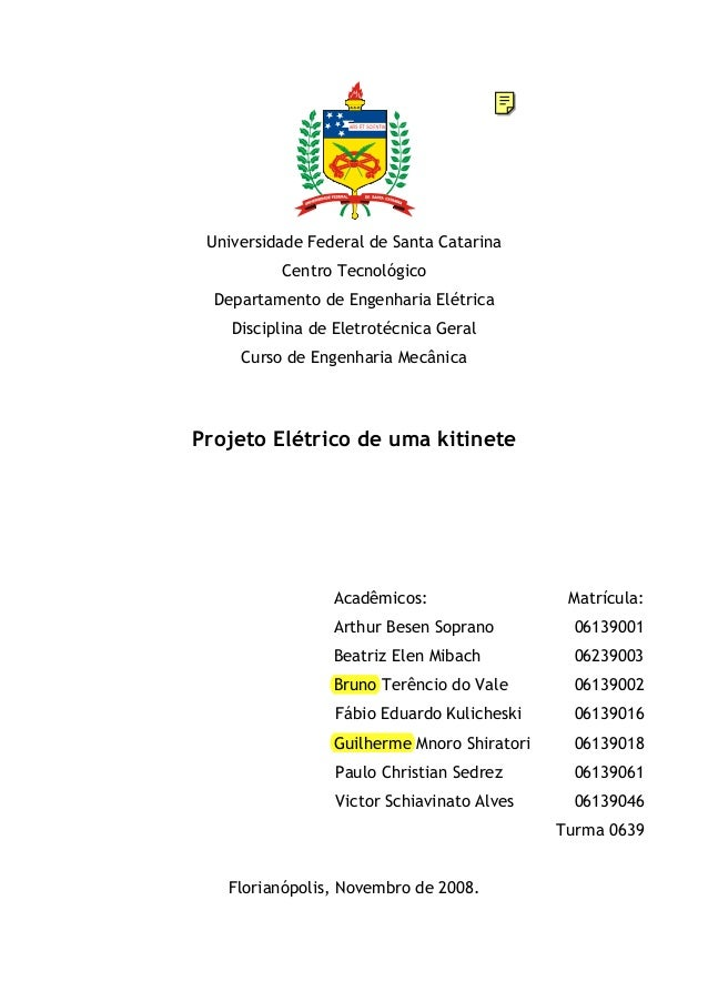 Universidade Federal de Santa Catarina Centro Tecnológico Departamento de Engenharia Elétrica Disciplina de Eletrotécnica ...