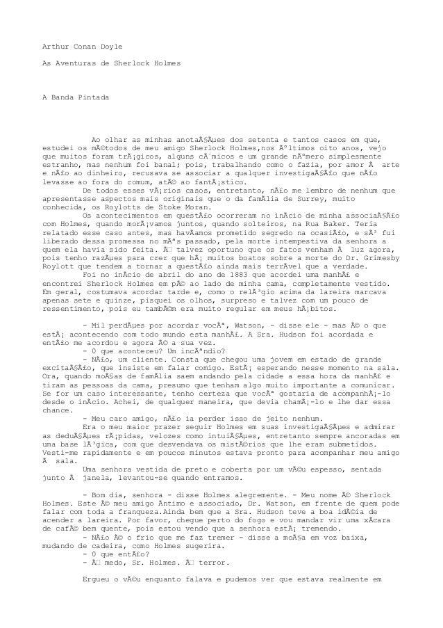 Arthur Conan DoyleAs Aventuras de Sherlock HolmesA Banda Pintada           Ao olhar as minhas anotações dos setenta e ta...