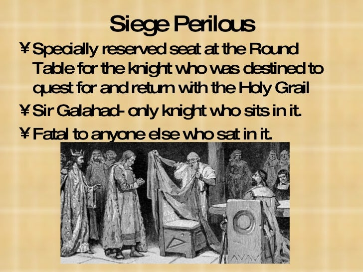 The story of grail knights and siege perilous in the arthurian mythology