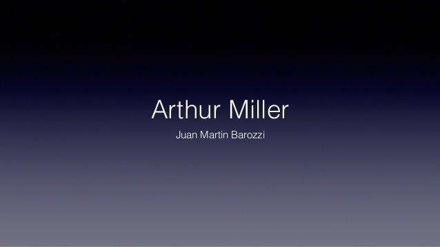 Arthur Miller Juan Martin Barozzi