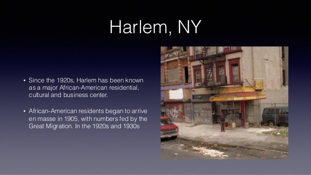 Harlem, NY • Since the 1920s, Harlem has been known as a major African-American residential, cultural and business center....