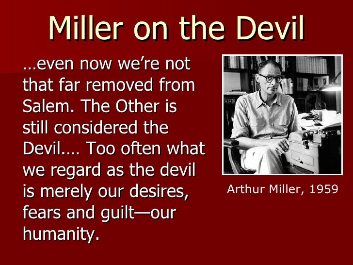 fear of the unknown in the crucible by arthur miller The crucible york notes arthur miller overview and it is their fear of the unknown which leads to many miller suggests that having integrity can be very.