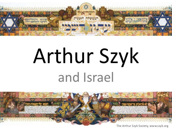 Arthur Szyk  and Israel               The Arthur Szyk Society, www.szyk.org