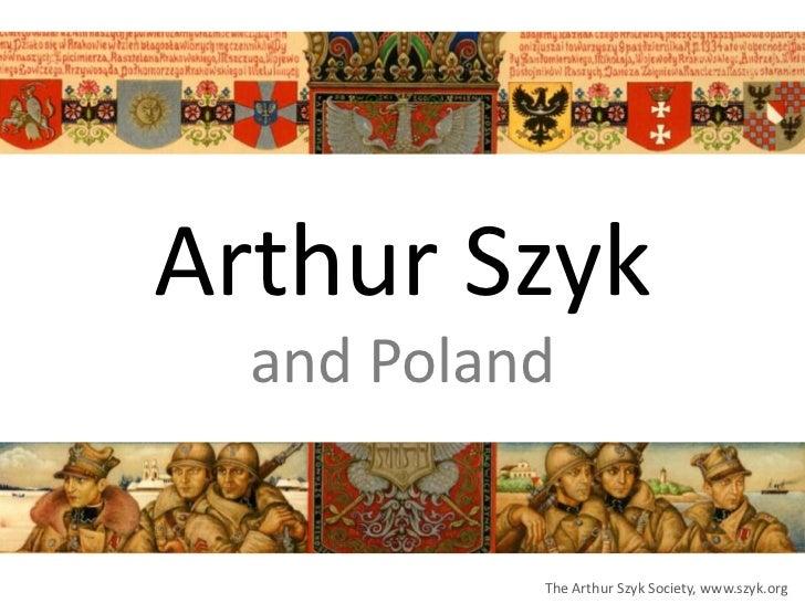 Arthur Szyk  and Poland           The Arthur Szyk Society, www.szyk.org