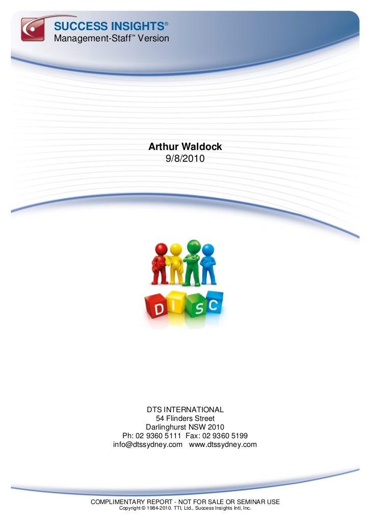 SUCCESS INSIGHTS ®Management-Staff™ Version                           Arthur Waldock                               9/8/201...