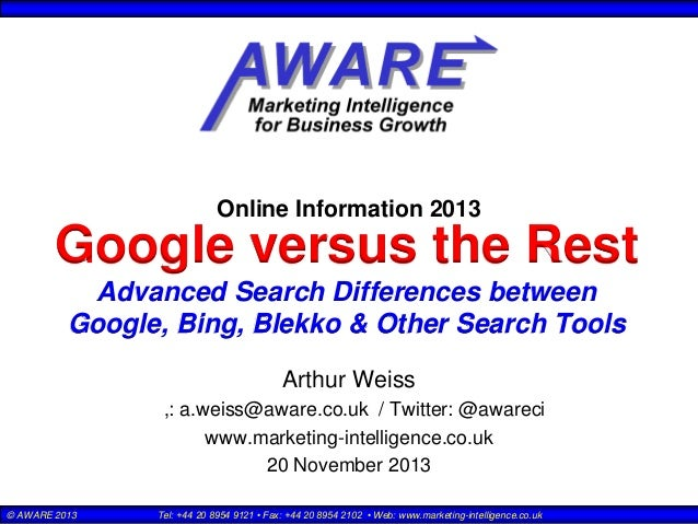 Online Information 2013  Google versus the Rest Advanced Search Differences between Google, Bing, Blekko & Other Search To...