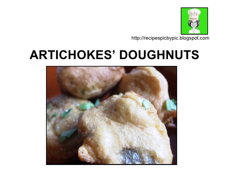 ARTICHOKES' DOUGHNUTS http://recipespicbypic.blogspot.com