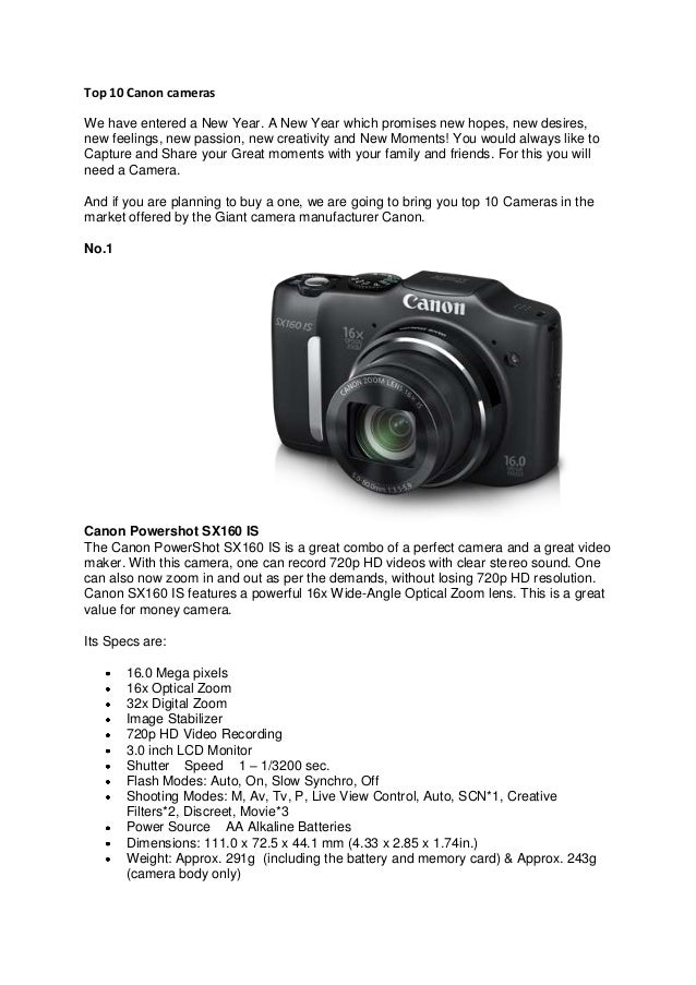 Top 10 Canon camerasWe have entered a New Year. A New Year which promises new hopes, new desires,new feelings, new passion...