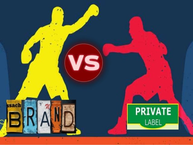 Brands vs Private labels