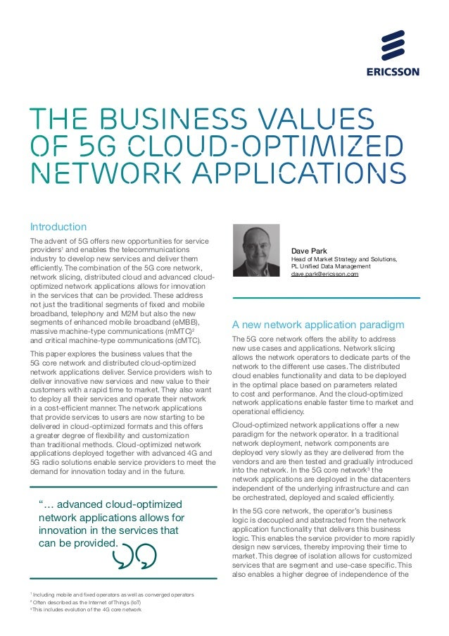 THE BUSINESS VALUES OF 5G CLOUD-OPTIMIZED NETWORK APPLICATIONS Introduction The advent of 5G offers new opportunities for ...