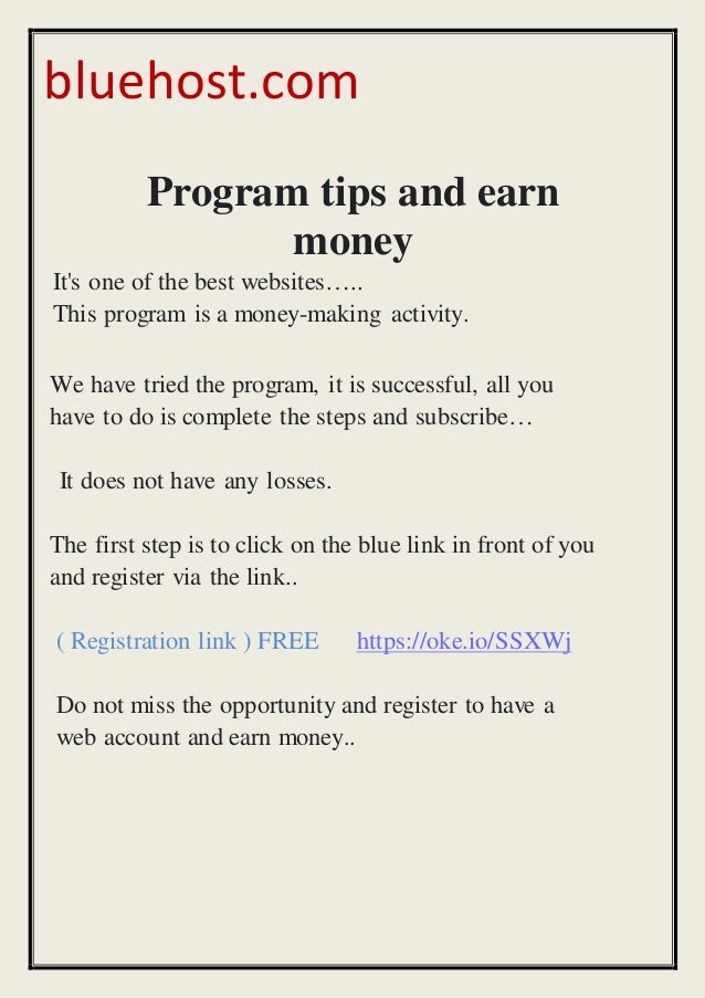 bluehost.com Program tips and earn money It's one of the best websites….. This program is a money-making activity. We have...