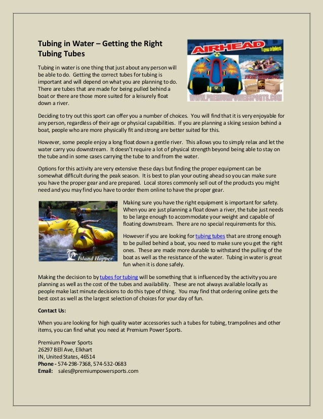 Tubing in Water – Getting the RightTubing TubesTubing in water is one thing that just about any person willbe able to do. ...