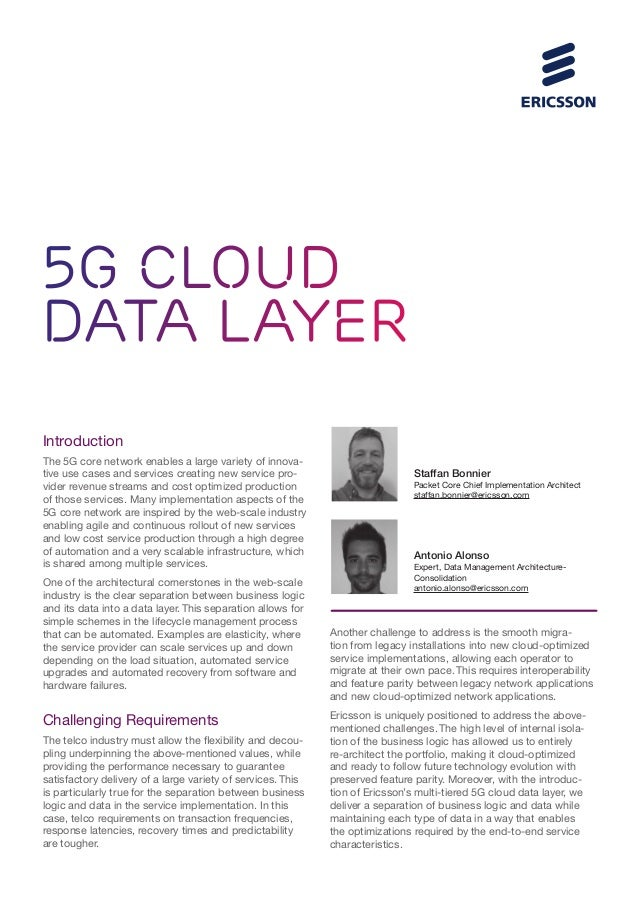 5G Cloud Data layer Introduction The 5G core network enables a large variety of innova- tive use cases and services creati...