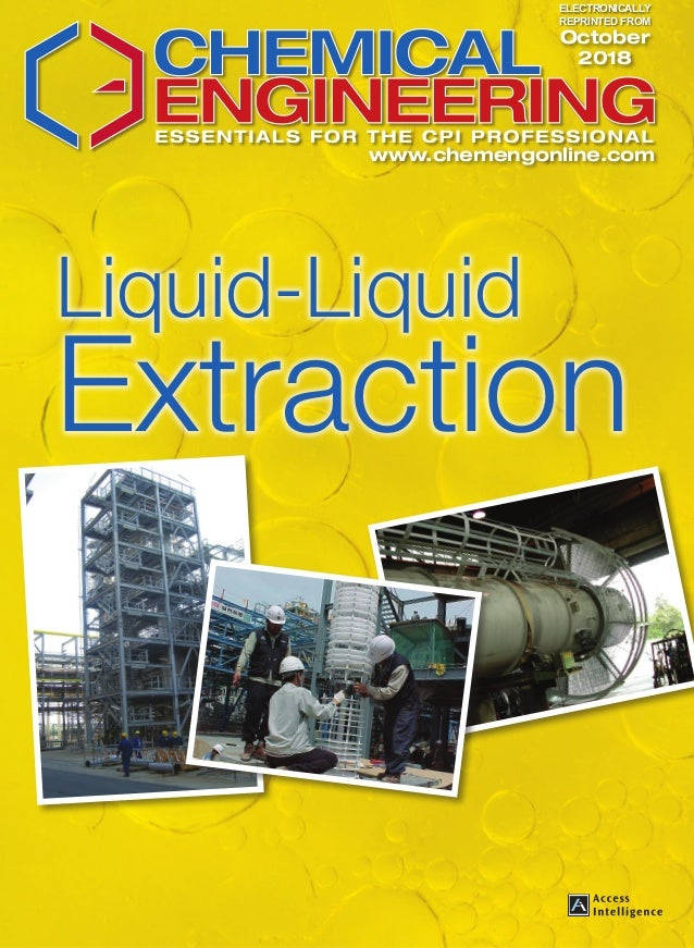 www.chemengonline.com October 2018 Liquid-Liquid Extraction ELECTRONICALLY REPRINTED FROM