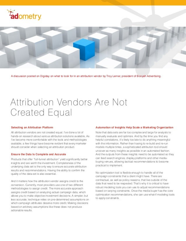 Selecting an Attribution PlatformAll attribution vendors are not created equal. I've done a lot ofhands-on research about ...