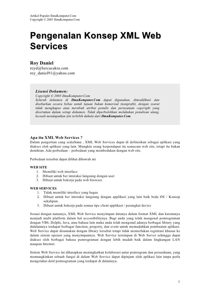 Artikel Populer IlmuKomputer.Com Copyright © 2003 IlmuKomputer.Com     Pengenalan Konsep XML Web Services Roy Daniel royd@...