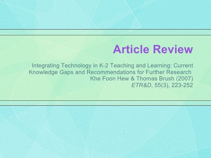 Article Review Integrating Technology in K-2 Teaching and Learning: Current Knowledge Gaps and Recommendations for Further...