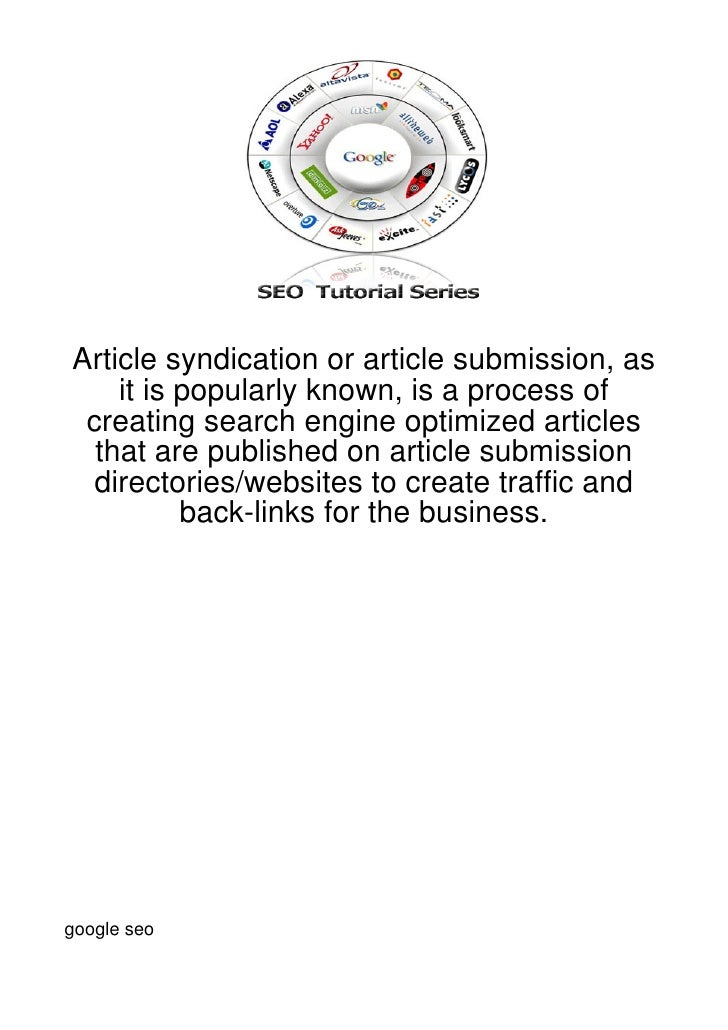 Article syndication or article submission, as    it is popularly known, is a process of creating search engine optimized a...