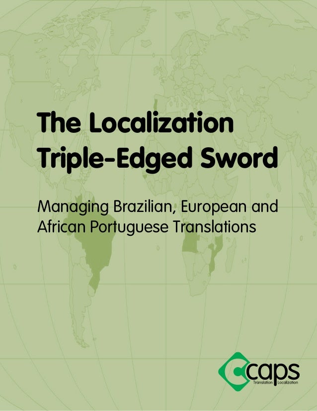 The Localization Triple-Edged Sword  Managing Brazilian, European and African Portuguese Translations