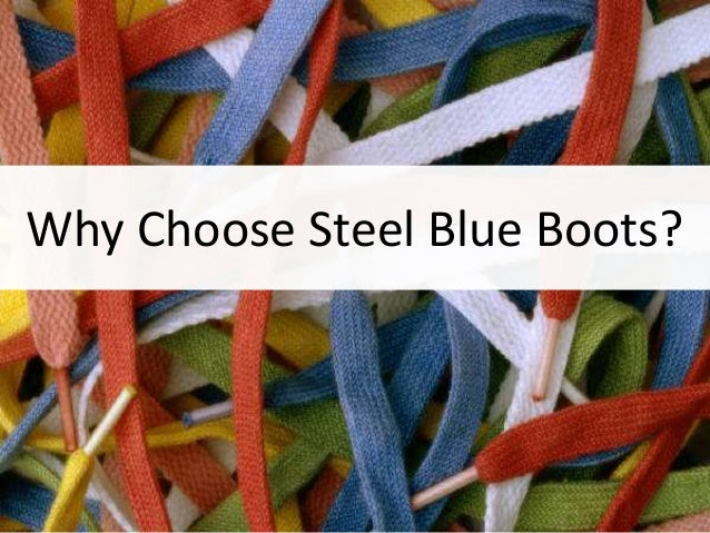 Why Choose Steel Blue Boots?
