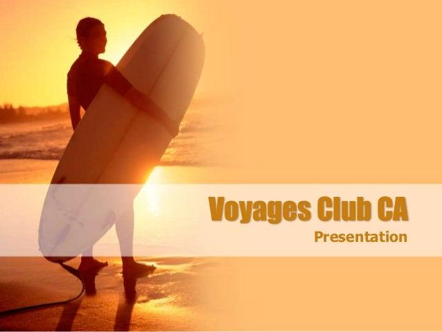Voyages Club CA Presentation