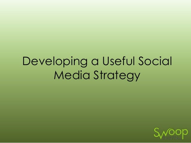 Developing a Useful Social Media Strategy