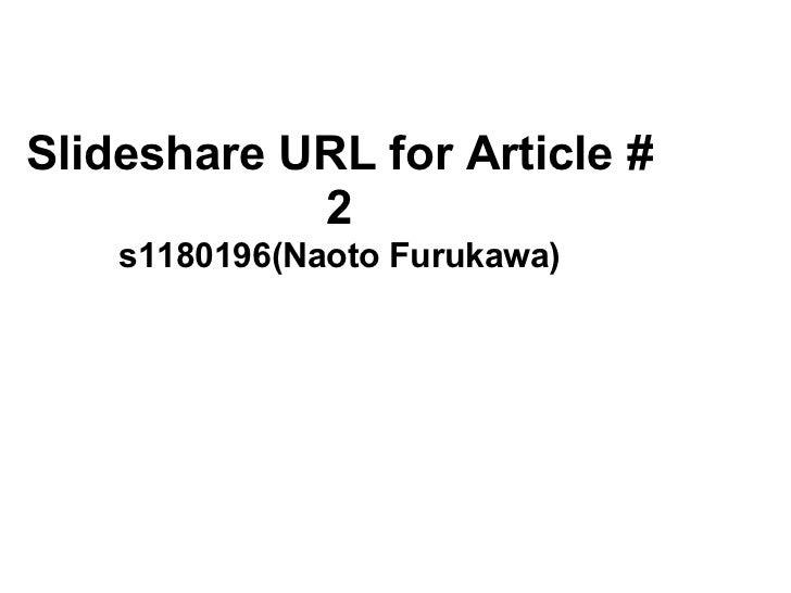 Slideshare URL for Article #            2    s1180196(Naoto Furukawa)