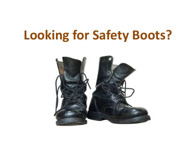 Looking for Safety Boots?
