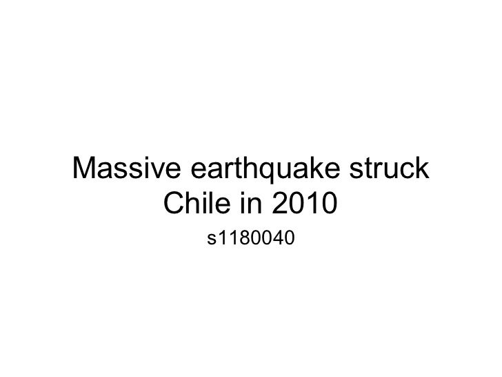 Massive earthquake struck      Chile in 2010         s1180040