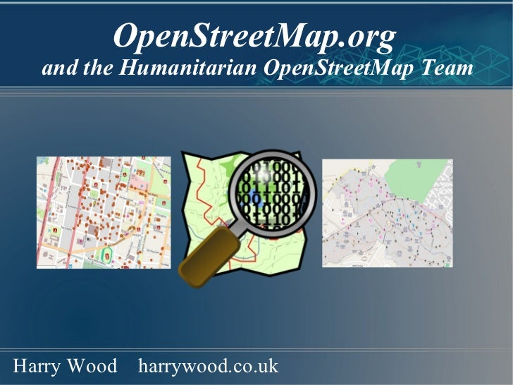 OpenStreetMap.org   and the Humanitarian OpenStreetMap Team Harry Wood  harrywood.co.uk