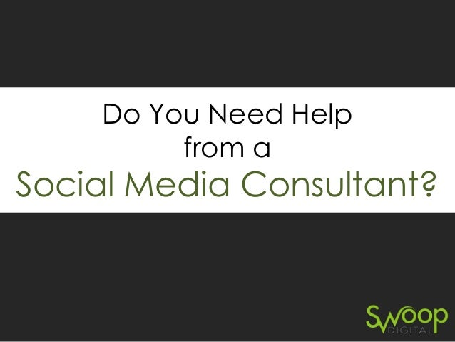Do You Need Help from a  Social Media Consultant?