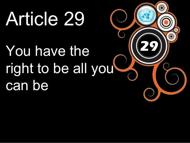 Article 29 You have the right to be all you can be  29