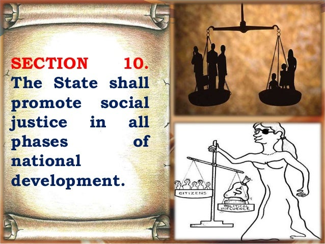 article ii section 10 the state shall promote social justice in all phases of national development Start studying philippine constitution article ii learn vocabulary,  equality, justice, freedom, cooperation,  the state shall pursue an independent foreign.