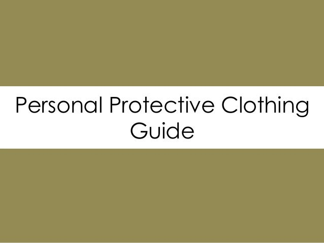 Personal Protective Clothing           Guide