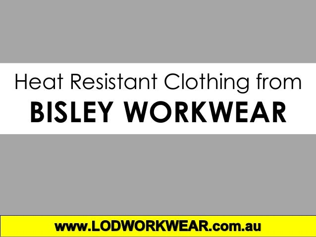 Heat Resistant Clothing from BISLEY WORKWEAR
