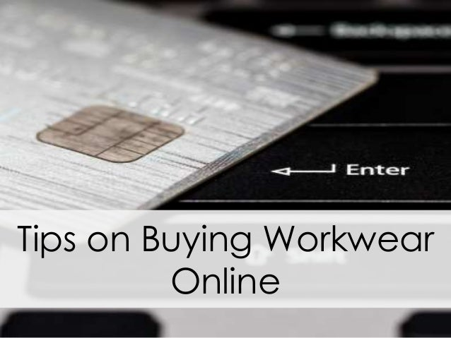 Tips on Buying Workwear         Online