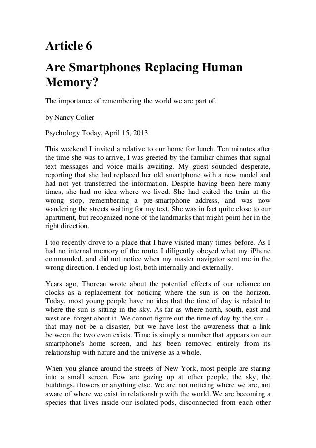 Article 6Are Smartphones Replacing HumanMemory?The importance of remembering the world we are part of.by Nancy ColierPsych...