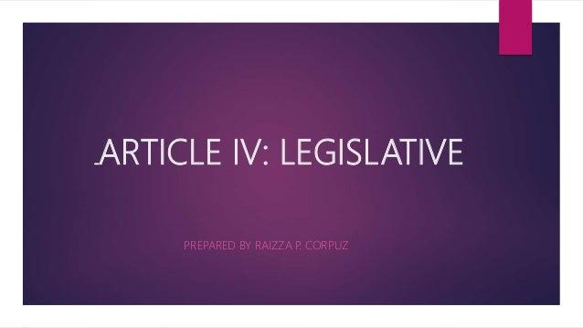 DEP ARTMENARTICLE IV: LEGISLATIVE PREPARED BY RAIZZA P. CORPUZ