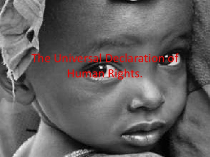 The Universal Declaration of Human Rights.<br />