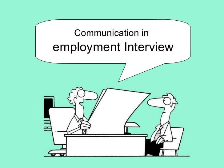 Communication in   employment Interview