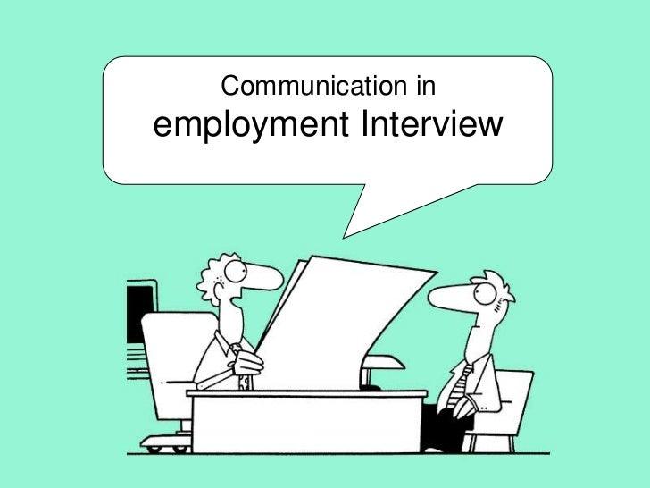 Communication inemployment Interview<br />