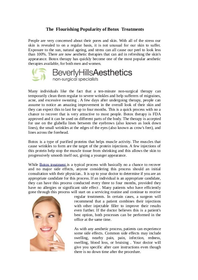 The Flourishing Popularity of Botox Treatments People are very concerned about their pores and skin. With all of the stres...