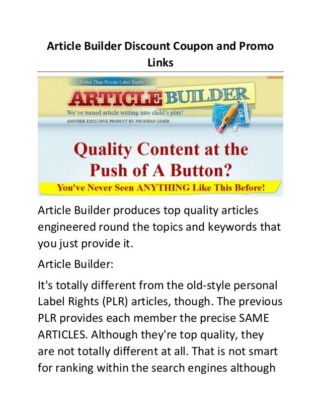 Article Builder Discount Coupon and Promo Links  Article Builder produces top quality articles engineered round the topics...