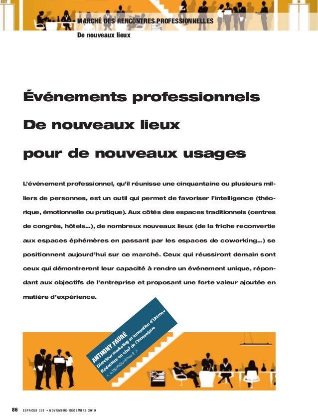 86 ESPACES 351 • NOVEMBRE-DÉCEMBRE 2019 MARCHÉ DES RENCONTRES PROFESSIONNELLES De nouveaux lieux Événements professionnels...