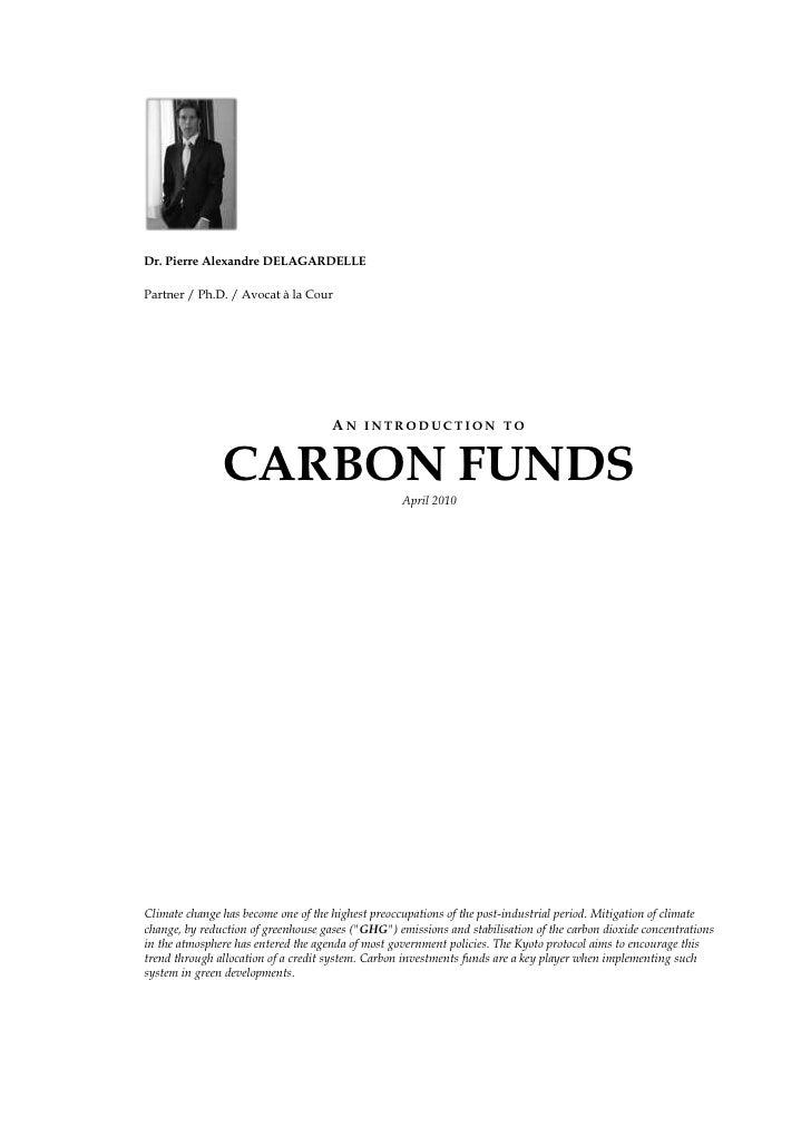 <br />Dr. Pierre Alexandre DELAGARDELLE<br />Partner / Ph.D. / Avocat à la Cour<br />An introduction to <br />CARBON FUN...