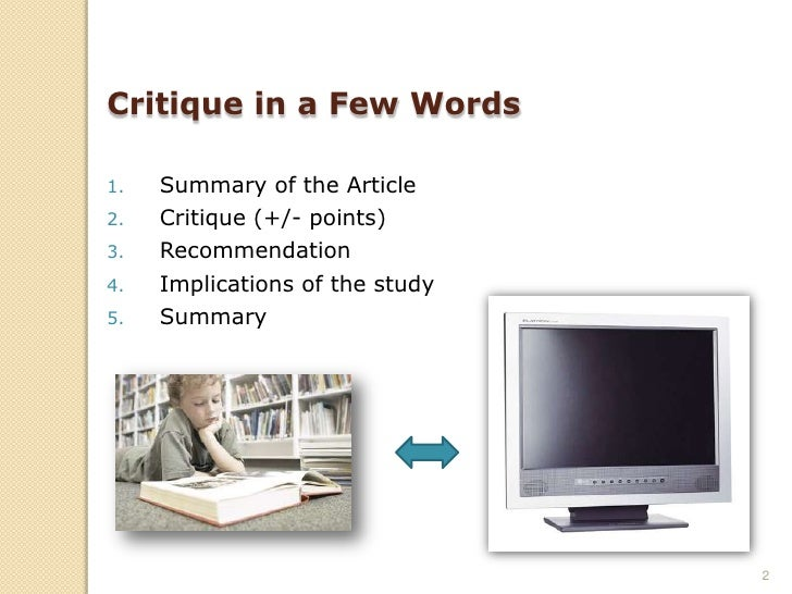 Critique in a Few Words       Summary of the Article 1.      Critique (+/- points) 2.      Recommendation 3.      Implicat...