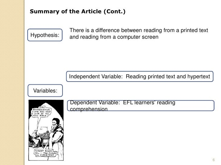 Summary of the Article (Cont.)                 There is a difference between reading from a printed text Hypothesis:   and...