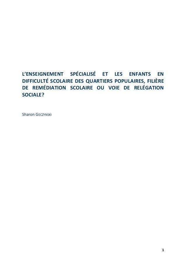 L'ENSEIGNEMENT SPÉCIALISÉ ET LES ENFANTS ENDIFFICULTÉ SCOLAIRE DES QUARTIERS POPULAIRES, FILIÈREDE REMÉDIATION SCOLAIRE OU...