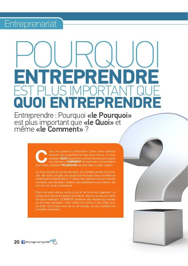 20 Entreprendre : Pourquoi «le Pourquoi» est plus important que «le Quoi» et même «le Comment» ? POURQUOIENTREPRENDRE EST ...